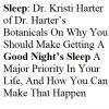 Sleep: Dr. Kristi Harter of Dr. Harter's Botanicals On Why You Should Make Getting A Good Night's Sleep A Major Priority In Your Life, And How You Can Make That Happen